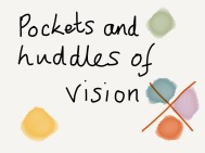 pockets of vision